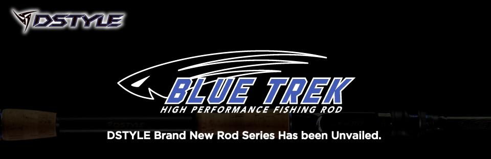 【BLUE TREK】DSTYLE Brand New Rod Series.